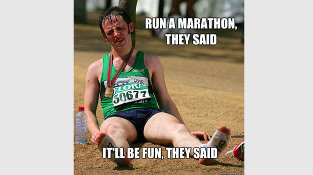 Run a marathon they said..