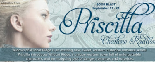 #Giveaway + Excerpt ~ Priscilla by Charlene Raddon... #historical #books