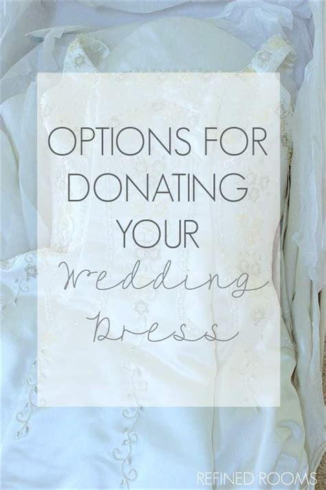 IS IT TIME TO DONATE YOUR WEDDING DRESS?   Refined Rooms