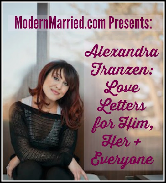 Alexandra Franzen: Love Letters for Him, Her + Everyone