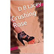 Amazon.com: crushing rose lacey: Books