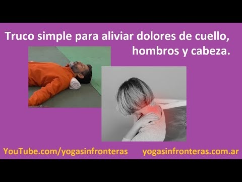 Video: Truco simple para aliviar dolores de cuello, hombros y cabeza.