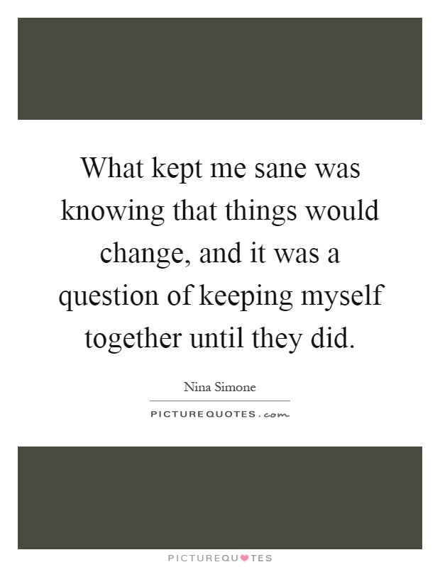 Keeping It Together Quotes Sayings Keeping It Together Picture