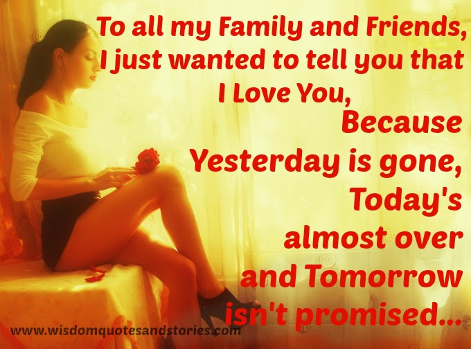 To All My Family And Friends Wisdom Quotes Stories