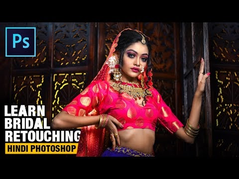 2020 best Bridal Photo Retouching Advance Photoshop tutorial in Hindi