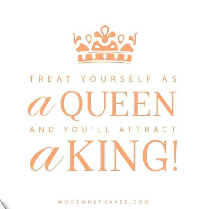 Treat Yourself Like A Queen Quotes