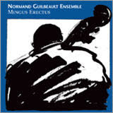 Normand Guilbeault, Mingus Erectus