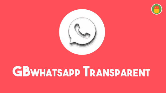 GbWhatsApp Transparent Prime Apk Download Latest Version for Android