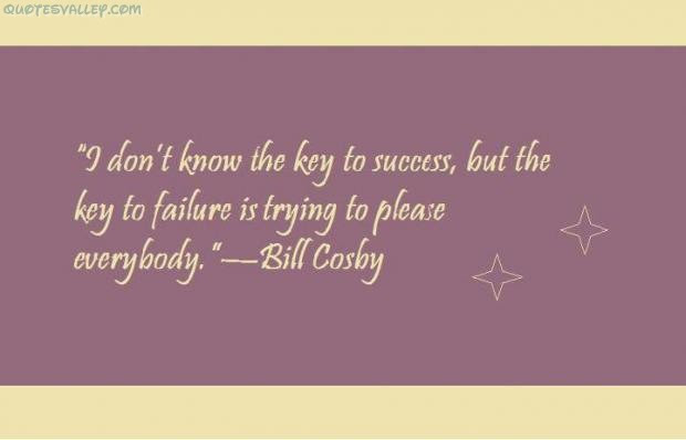The Key To Failure Is Trying To Please Everybody Failure Quote