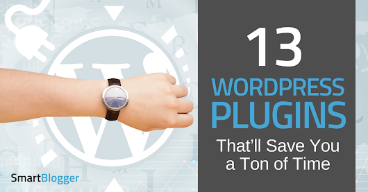 13 WordPress Plugins That'll Save You a Ton of Time • Smart Blogger