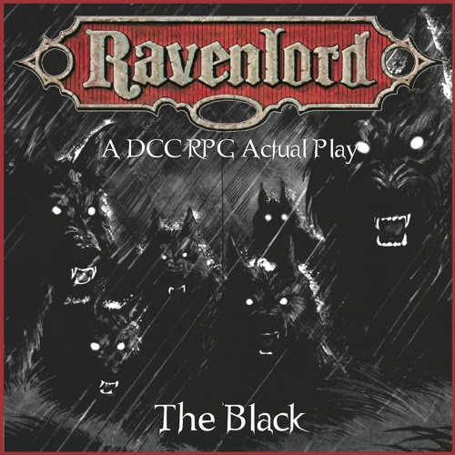 Ravenlord 02 - The Black [DCC RPG Actual Play] by TableTopTwats: A Tabletop RPG Podcast