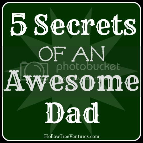 5 Secrets of an Awesome Dad