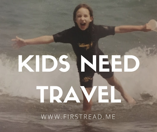 Your Kids Need Travel More Than They Need Sports