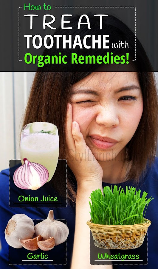 Natural Remedies for Toothache : How to Get Rid of a Toothache?