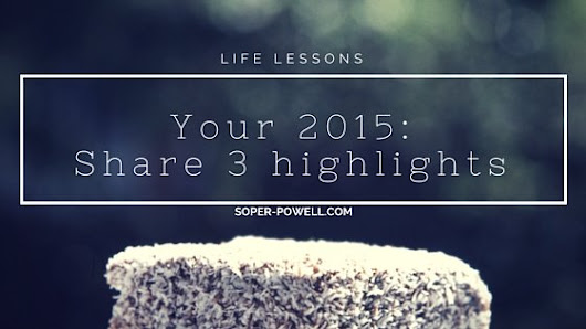 What are your top 3 highlights of 2015? - Soper-Powell.com