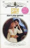 Don't  Play Games (Harlequin Presents, #823)