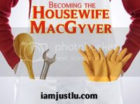 Housewife MacGyver at just Lu