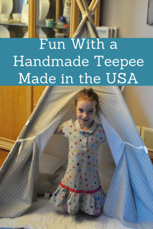 Fun With a Handmade Teepee Made in the USA - Mom and More