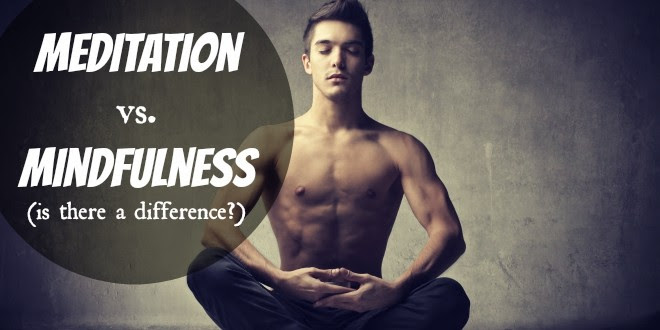 Meditation vs mindfulness