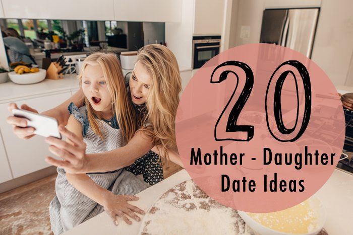 A Fancy Girl Must 20 Mother Daughter Date Ideas For Mothers Day
