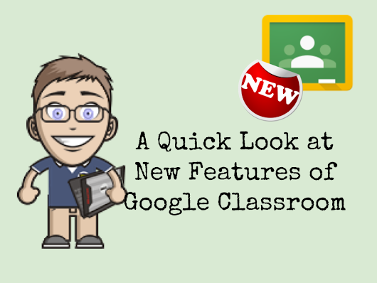 New Features of Google Classroom