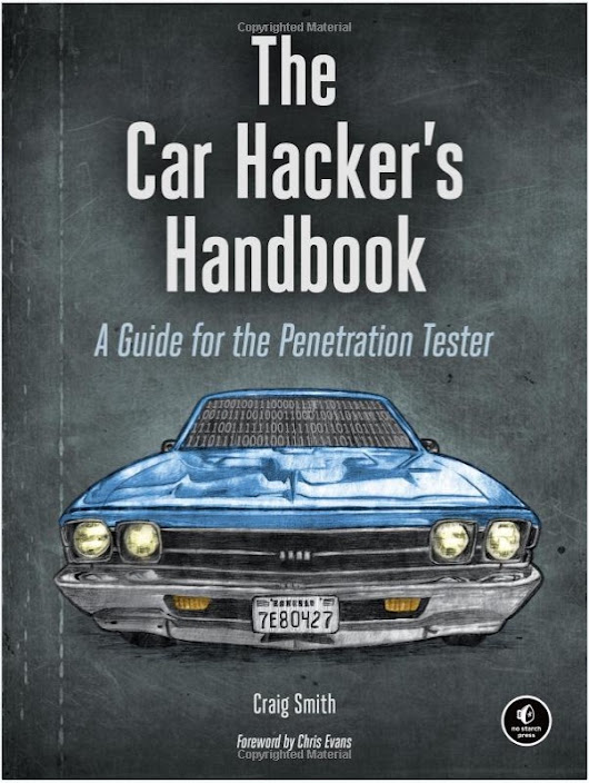 The Car Hacker's Handbook For Deeper Understanding Of Embedded Systems In Modern Vehicles