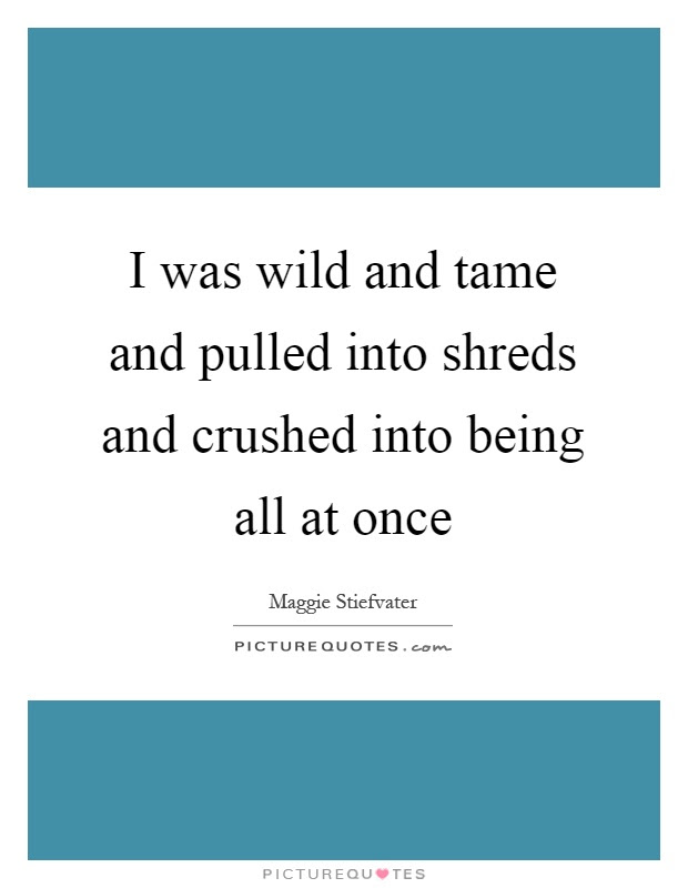 Being Wild Quotes Being Wild Sayings Being Wild Picture Quotes