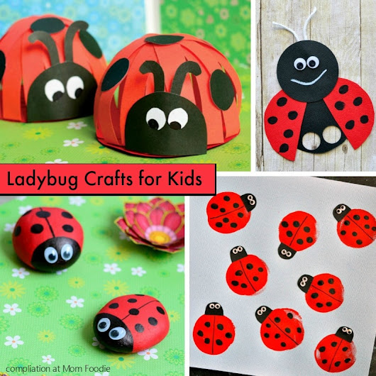 Ladybug Crafts Kids will Love: Projects Collection - Mom Foodie