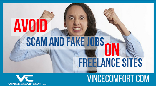 Here's a Quick Way to Avoid Scam and Fake Jobs on Freelance sites | Vince Comfort