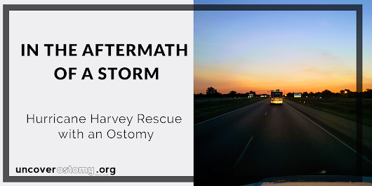 28 Sep In the Aftermath of a Storm: Hurricane Harvey Rescue with an Ostomy