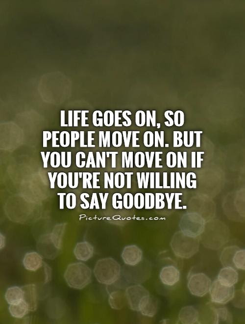 Life Goes On Quotes Sayings Life Goes On Picture Quotes