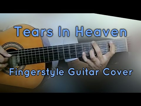 Tears In Heaven - Eric Clapton Fingerstyle Guitar Cover With
