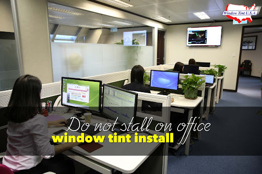 Invest In Office Window Tint To Increase Your Profit