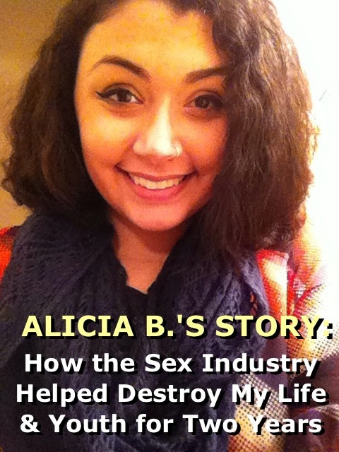 ALICIA B.'S STORY: (Recently decided to leave the sex industry because it was harming her & others)