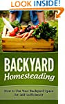 BACKYARD HOMESTEADING: HOW TO USE YOU...