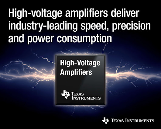 TI's New High-Voltage Amplifiers Enable Accuracy in Error-Sensitive Industrial Applications - SemiElectronics
