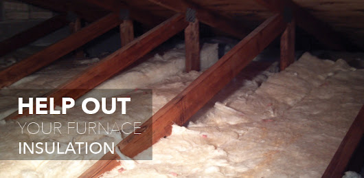 Help Out Your Furnace: Insulation