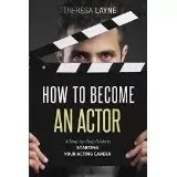 Where do you begin when you want to be an actor?