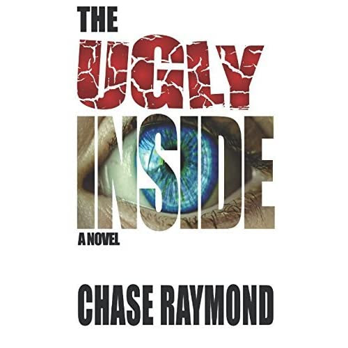 The Ugly Inside: A Jenica Aimes Novel by Chase Raymond — Reviews, Discussion, Bookclubs, Lists