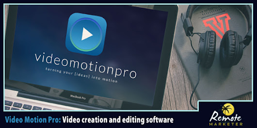 Video Motion Pro Review – A New Way to Create Pro Videos