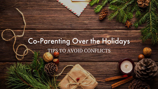 Tips for Co-Parenting over the Holidays