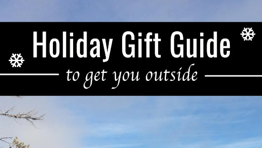 Holiday Gift Guide to Get You Outside - 2016 + Giveaways - Tales of a Mountain Mama
