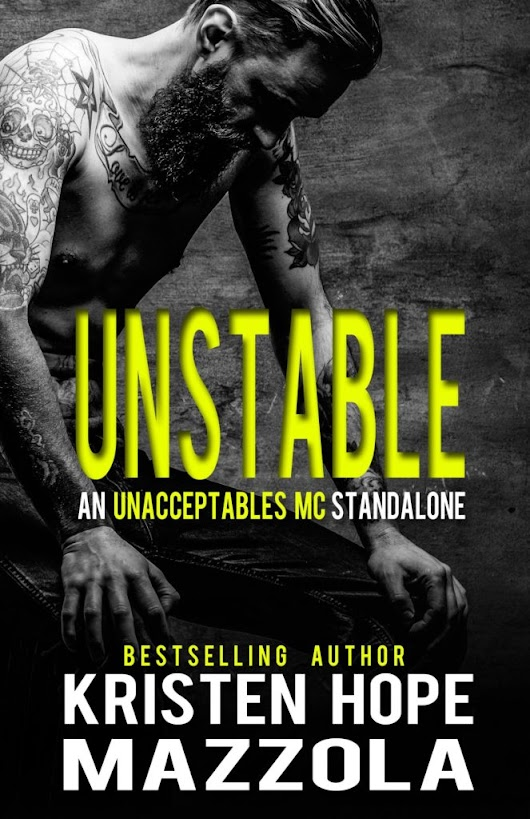 COVER REVEAL: UNSTABLE (UNACCEPTABLES MC) BY KRISTEN HOPE MAZZOLA