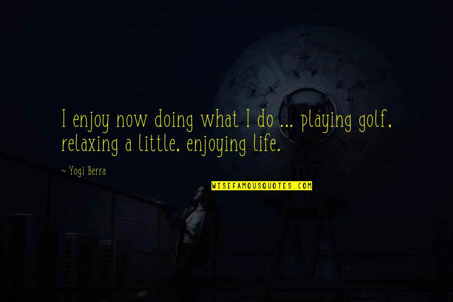 Relaxing And Enjoying Life Quotes Top 8 Famous Quotes About
