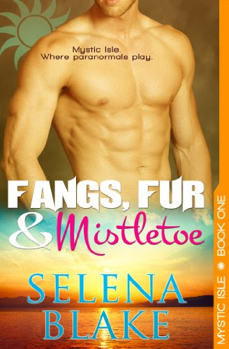 Fangs, Fur & Mistletoe (Mystic Isle, Book One) by Selena Blake
