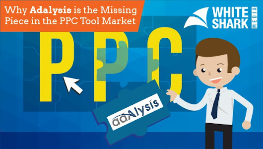 Why Adalysis is the Missing Piece in the PPC Tool Market