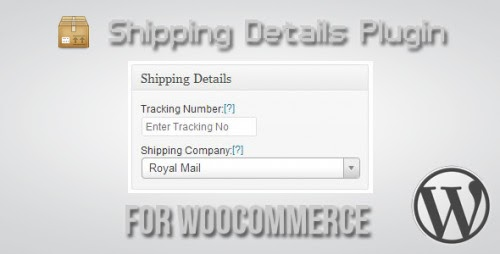 Shipping Details Plugin for WooCommerce - v1 7 8 NULLED