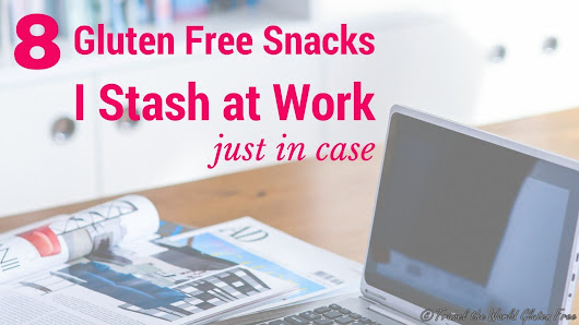 8 Gluten Free Snacks Stashed in my Desk at Work - Travel the World Gluten Free