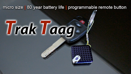 Trak Taag Tracker with 80 Year Battery + SOS / Video Button Kickstarter Campaign