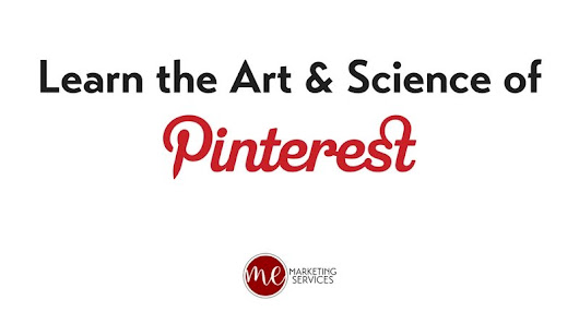 Learn the Art & Science of Pinterest - ME Marketing Services, LLC